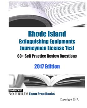 Paperback Rhode Island Extinguishing Equipments Journeymen License Test 60+ Self Practice Review Questions 2017 Edition [Large Print] Book