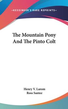 Hardcover The Mountain Pony and the Pinto Colt Book