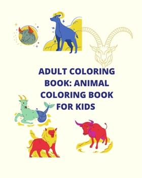 Paperback Adult Coloring Book: Animal Coloring Book for Kids Book
