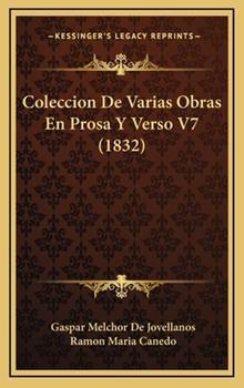 Hardcover Coleccion De Varias Obras En Prosa Y Verso V7 (1832) Book