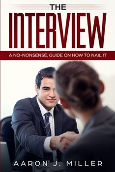 Paperback The Interview : A No-Nonsense, Guide on How to Nail It Book