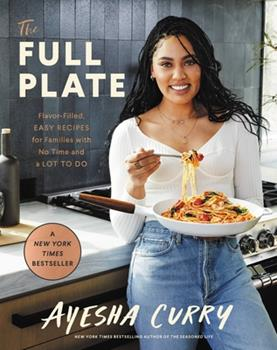 Hardcover The Full Plate : Flavor-Filled, Easy Recipes for Families with No Time and a Lot to Do Book
