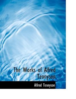 Paperback The Works of Alfred Tennyson [Large Print] Book