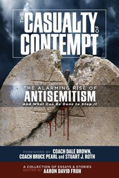 Paperback The Casualty of Contempt: The Alarming Rise of Antisemitism and What Can Be Done to Stop It Book