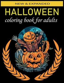 Paperback Halloween coloring book for adults New & Expanded: An adult coloring book, Jack-o-Lanterns, Witches, adults coloring Haunted zombie Book