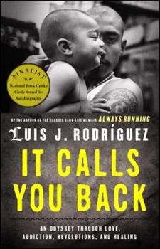 It Calls You Back: An Odyssey through Love, Addiction, Revolutions, and Healing 1416584161 Book Cover