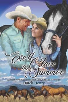 Paperback We'll Have the Summer : A Heartwarming Novel about Love, Life and Horses Book
