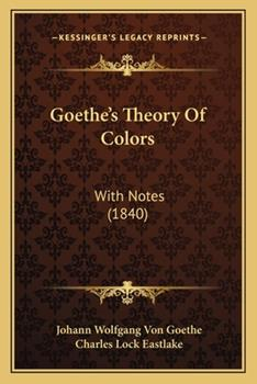 Paperback Goethe's Theory of Colors: With Notes (1840) Book