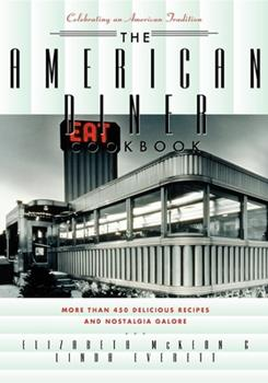 Paperback The American Diner Cookbook: More Than 450 Recipes and Nostalgia Galore Book