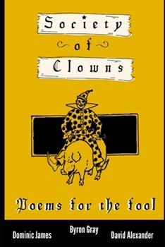 Society of Clowns: Poems for the Fool 1673758517 Book Cover