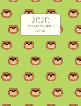 Paperback 2020 Weekly Planner Beaver : Dated with to Do Notes and Inspirational Quotes - Green Beaver Faces Book