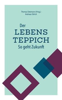 Paperback Der Lebensteppich: So geht Zukunft [German] Book