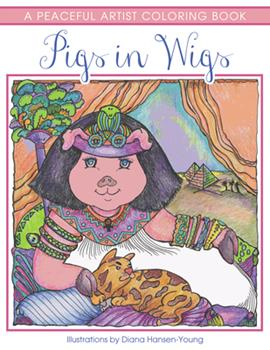 Pigs in Wigs: A Peaceful Artist Coloring Book 1682306941 Book Cover