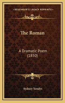 Hardcover The Roman : A Dramatic Poem (1850) Book