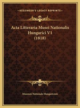 Hardcover Acta Litteraria Musei Nationalis Hungarici V1 Book