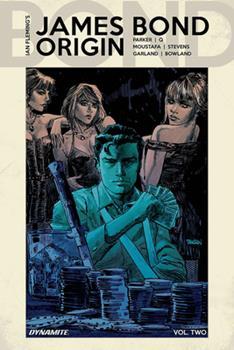 James Bond: Origin, Vol. 2 - Book #8 of the James Bond Dynamite Entertainment