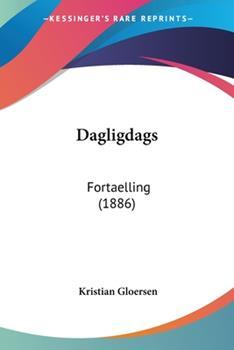 Paperback Dagligdags : Fortaelling (1886) Book