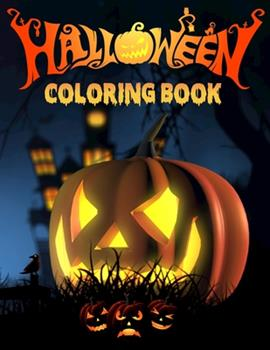 Paperback Halloween Coloring Book: Creative Children Designs Including Witches, Ghosts, Pumpkins, Haunted Houses, and More! (holyday Halloween Coloring B Book