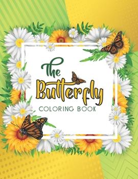 Paperback The Butterfly Coloring Book: Beautiful Butterfly Mandala Design Adult Coloring Book