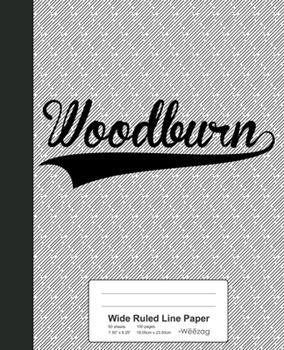 Paperback Wide Ruled Line Paper : WOODBURN Notebook Book