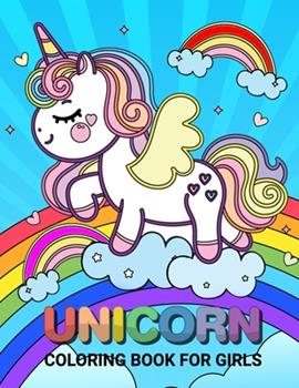 Paperback Unicorn Coloring Books for Girls: Pretty Unicorn Coloring Books For Girls 4-8 for Girls, Children, Toddlers, Kids Book