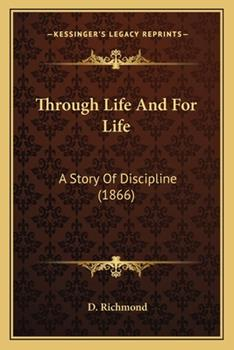 Paperback Through Life and for Life : A Story of Discipline (1866) Book