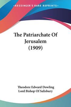 Paperback The Patriarchate Of Jerusalem (1909) Book