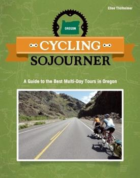 Paperback Cycling Sojourner: A Guide to the Best Multi-Day Bicycle Tours in Oregon Book