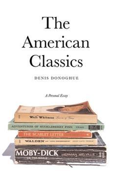 The American Classics: A Personal Essay 0300107811 Book Cover