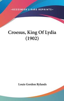 Hardcover Croesus, King Of Lydia (1902) Book
