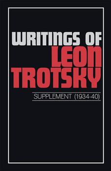Writings of Leon Trotsky: Supplement 1934-40 - Book #14 of the Writings of Leon Trotsky