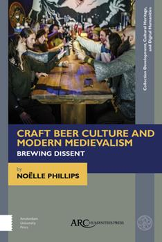 Paperback Craft Beer Culture and Modern Medievalism: Brewing Dissent Book