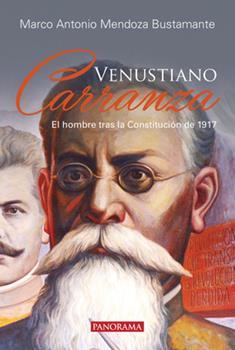 Paperback Venustiano Carranza: El Hombre Tras La Constituci?n de 1917 [Spanish] Book