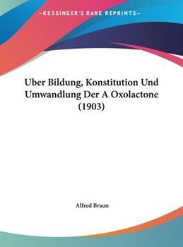 Hardcover Uber Bildung, Konstitution und Umwandlung der a Oxolactone Book