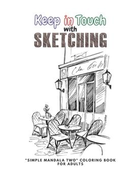 """Paperback Keep in Touch with Sketching: """"SIMPLE MANDALA TWO"""" Coloring Book for Adults, Large 8""""x11"""", Ability to Relax, Brain Experiences Relief, Lower Stress Book"""