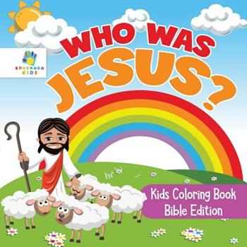 Paperback Who Was Jesus? Kids Coloring Book Bible Edition Book