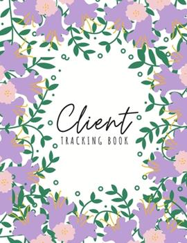 Paperback Client Tracking Book: Client Data Organizer Log Book with A - Z Alphabetical Tabs, Record Profile And Appointment For Hairstylists, Makeup a Book