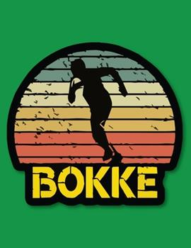 Paperback BOKKE: Great Gift For An Amazing Rugby lover,Rugby Notebook ,Journal writing,diary and composition notebook Book