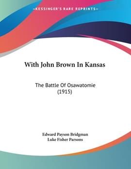 Paperback With John Brown in Kansas : The Battle of Osawatomie (1915) Book