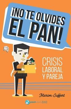 Paperback ?No te olvides el pan!: Crisis laboral y pareja [Spanish] Book