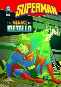 The Menace of Metallo - Book  of the DC Super Heroes: Superman