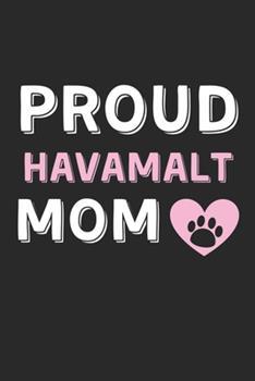 Paperback Proud Havamalt Mom : Lined Journal, 120 Pages, 6 X 9, Havamalt Dog Mom Gift Idea, Black Matte Finish (Proud Havamalt Mom Journal) Book