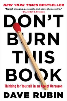 Hardcover Don't Burn This Book : Thinking for Yourself in an Age of Unreason Book