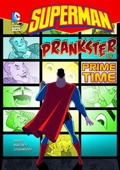 Prankster of Prime Time. Martin Pasko - Book  of the DC Super Heroes: Superman
