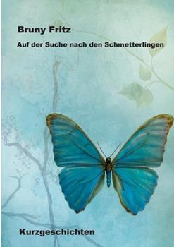 Paperback Auf der Suche nach den Schmetterlingen: Kurzgeschichten [German] Book
