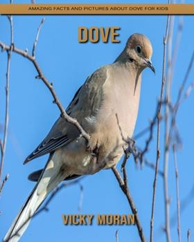 Paperback Dove: Amazing Facts and Pictures about Dove for Kids [Large Print] Book