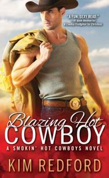 Blazing Hot Cowboy - Book #2 of the Smokin' Hot Cowboys