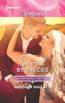 Saved by the CEO - Book #8 of the Vineyards of Calanetti