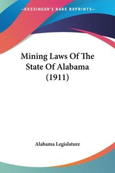 Paperback Mining Laws of the State of Alabama Book