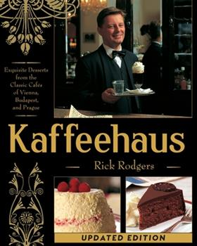 Kaffeehaus: Exquisite Desserts from the Classic Cafés of Vienna, Budapest and Prague 0609604538 Book Cover